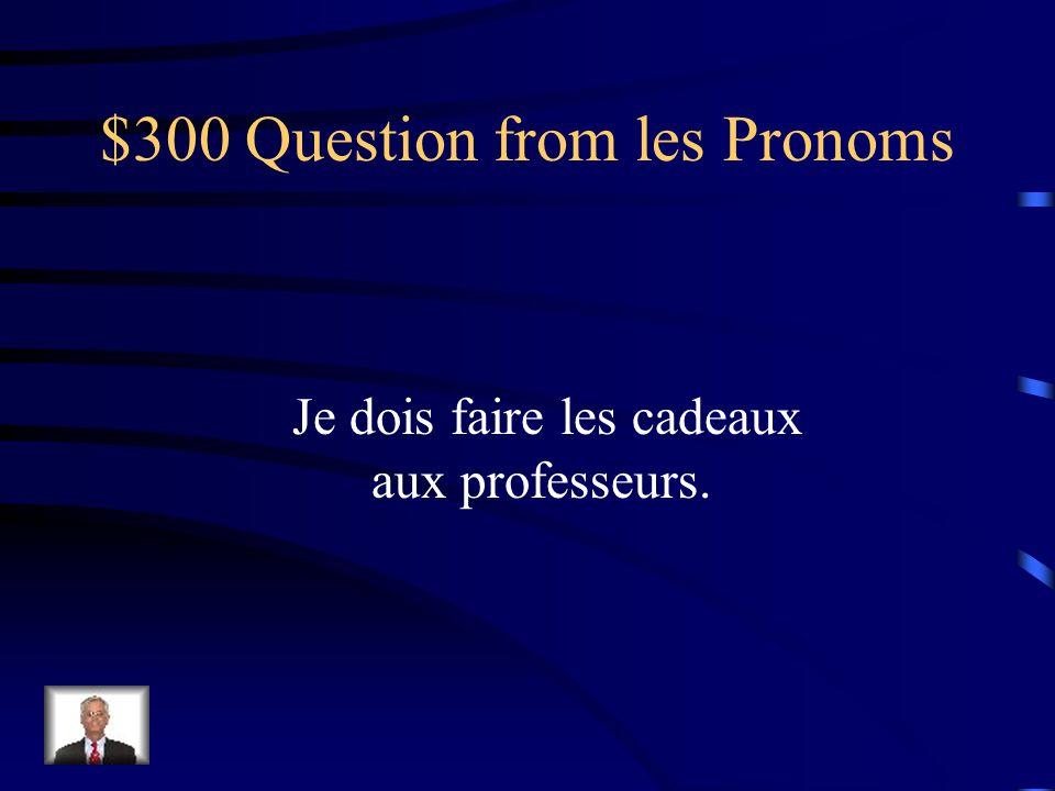 $200 Answer from les Pronoms Nous voulons la lui acheter.