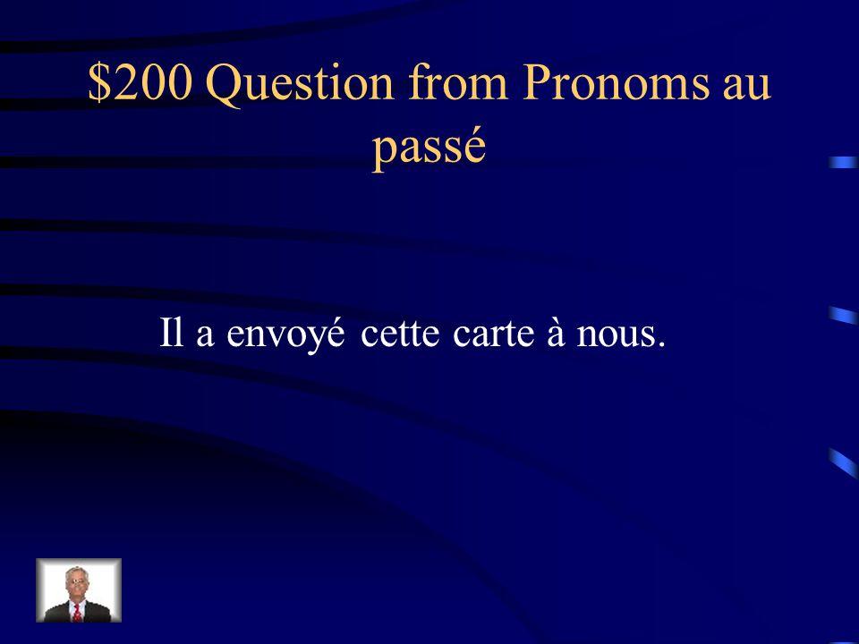 $100 Answer from Pronoms au passé Je les lui ai achetées.