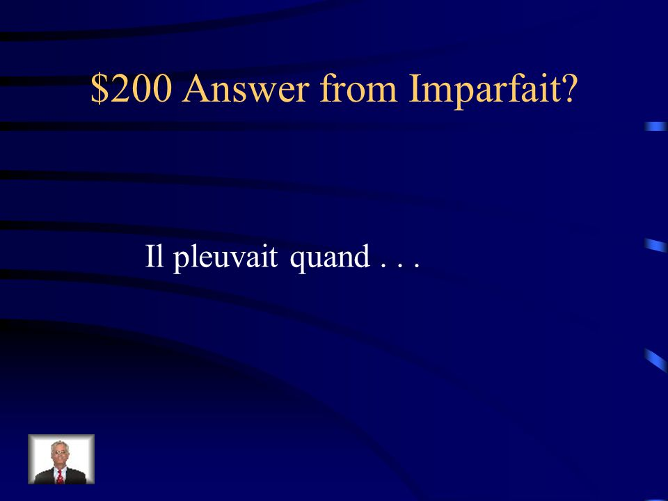 $200 Question from Imparfait ______ [It was raining], quand...
