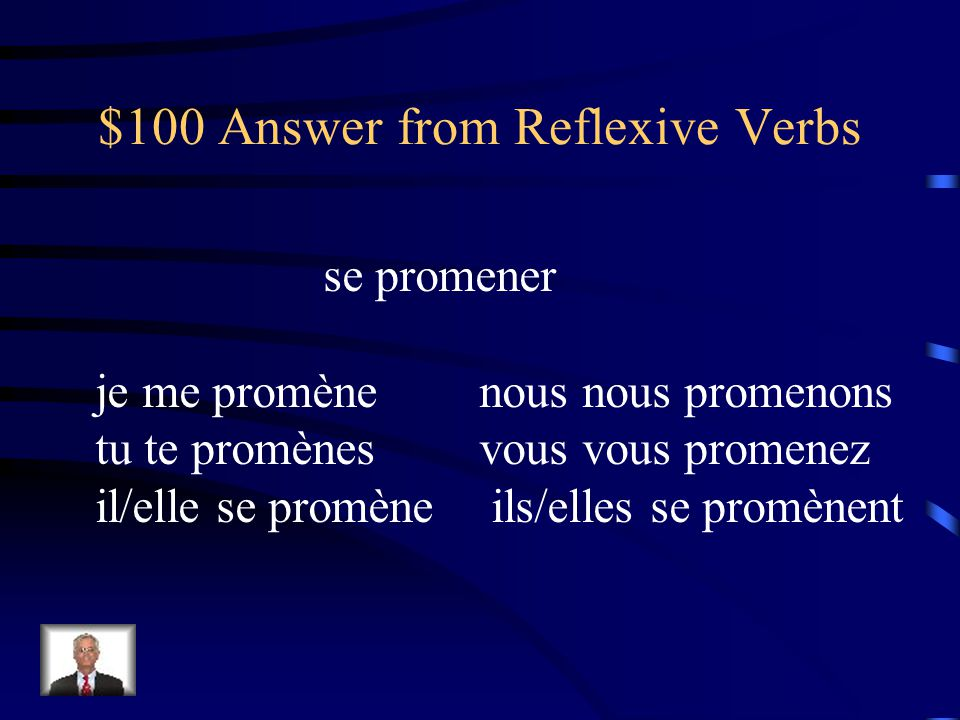 $100 Question from Reflexive Verbs Comment dit-on to take a walk - Conjuguez au présent
