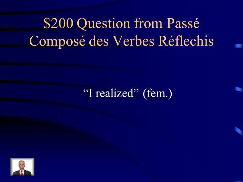 $100 Answer from Passé Composé des Verbes Réflechis Nous nous sommes réveillés