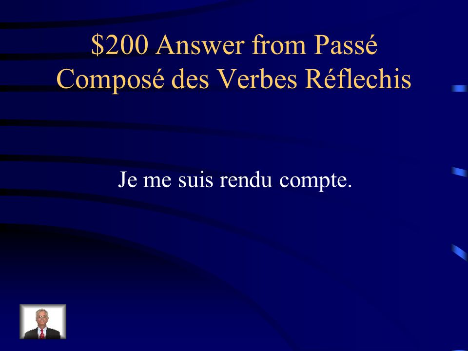 $200 Question from Passé Composé des Verbes Réflechis I realized (fem.)
