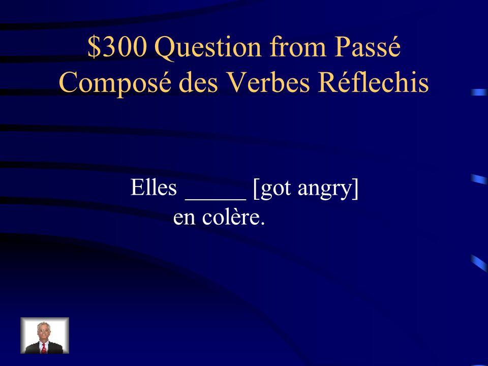 $200 Answer from Passé Composé des Verbes Réflechis Je me suis rendu compte.