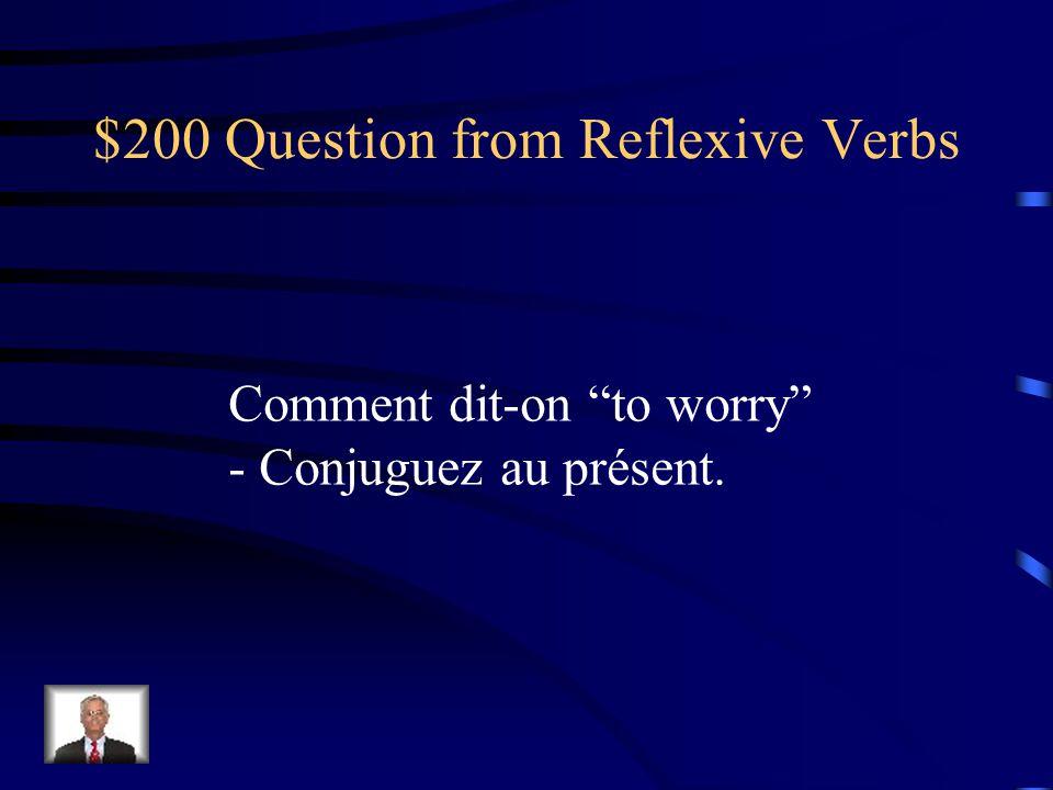 $100 Answer from Reflexive Verbs se promener je me promène nous nous promenons tu te promènes vous vous promenez il/elle se promène ils/elles se promènent