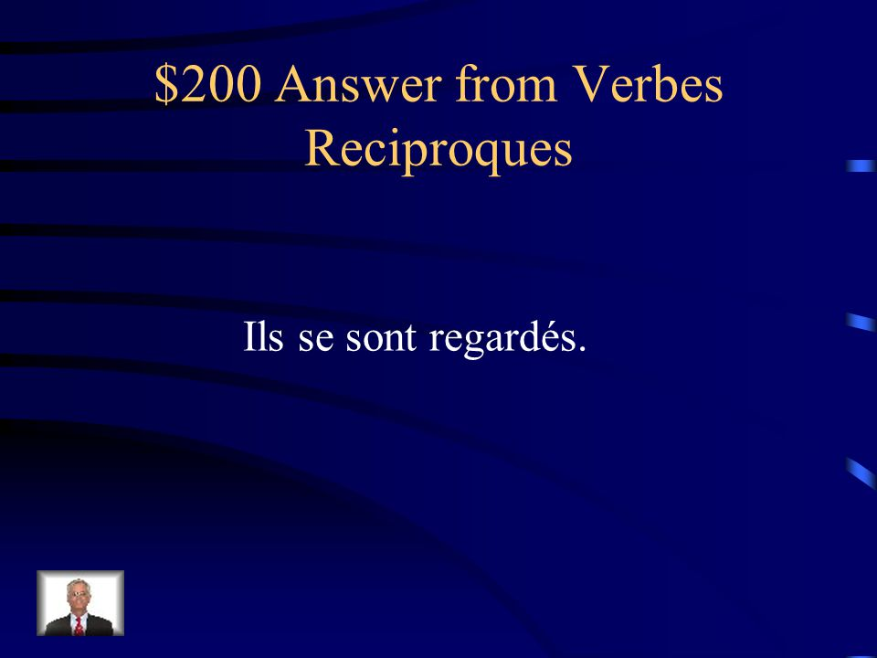 $200 Question from Verbes Reciproques Comment dit-on they looked at each other. .