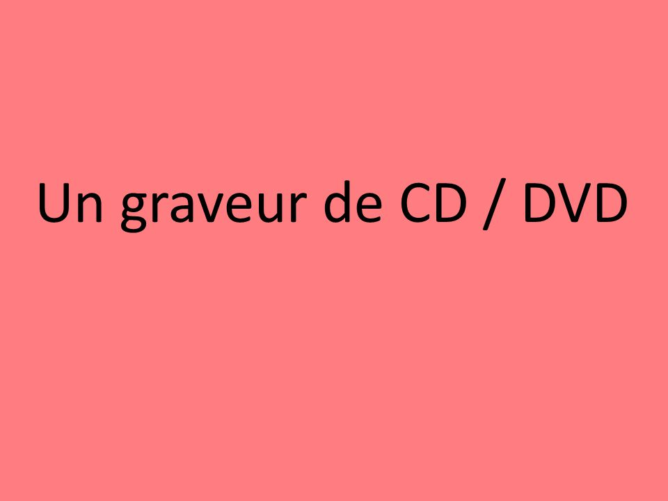 Un graveur de CD / DVD