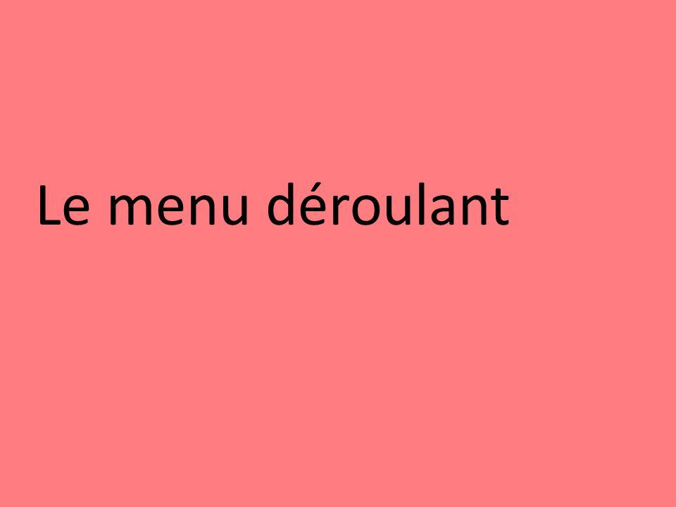 Le menu déroulant