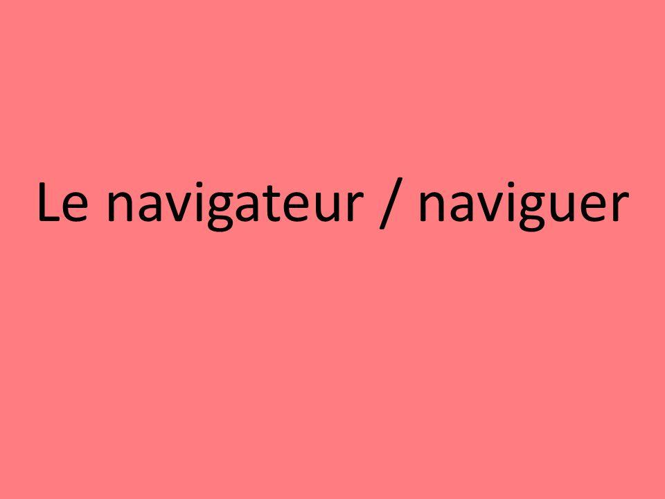 Le navigateur / naviguer