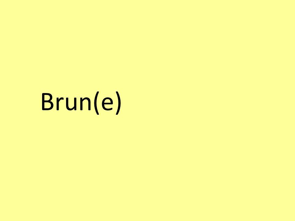 Brun(e)