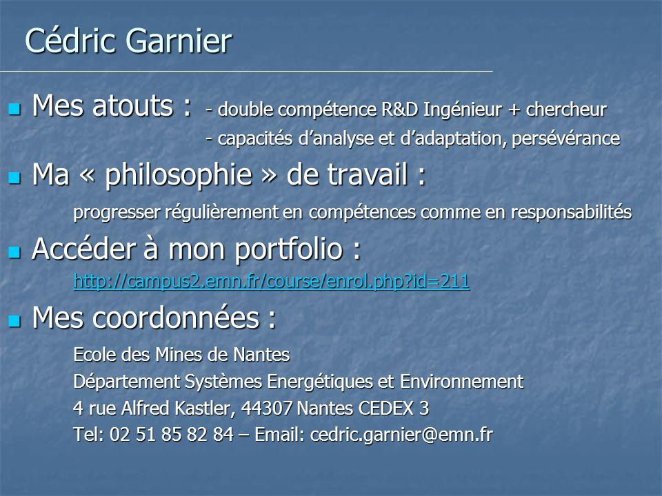 Cédric Garnier Mes atouts : - double compétence R&D Ingénieur + chercheur Mes atouts : - double compétence R&D Ingénieur + chercheur - capacités danal
