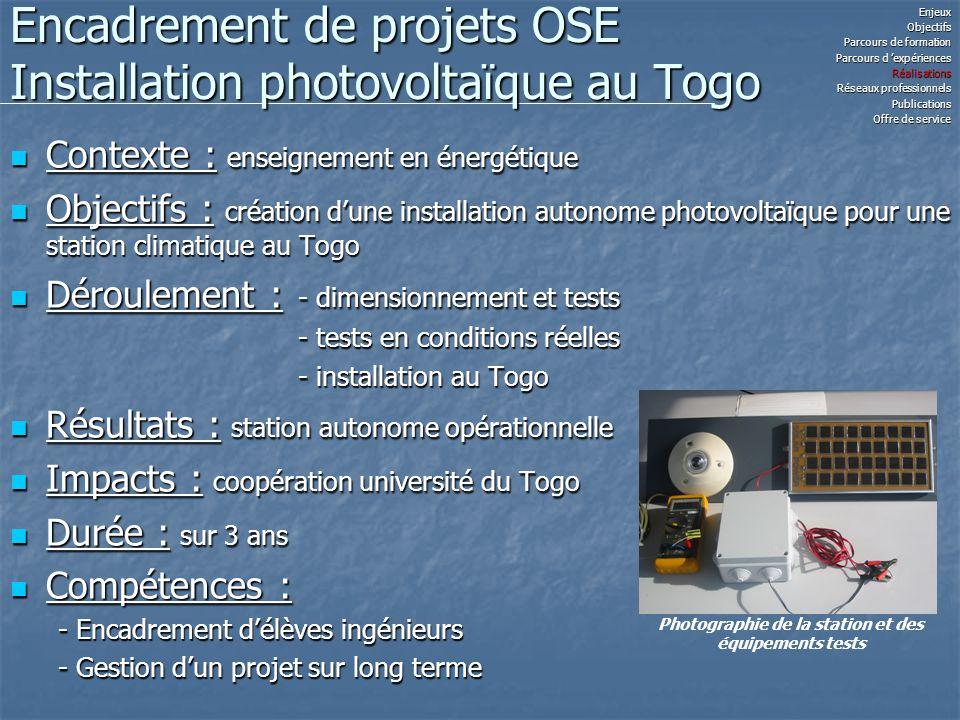 Encadrement de projets OSE Installation photovoltaïque au Togo Contexte : enseignement en énergétique Contexte : enseignement en énergétique Objectifs