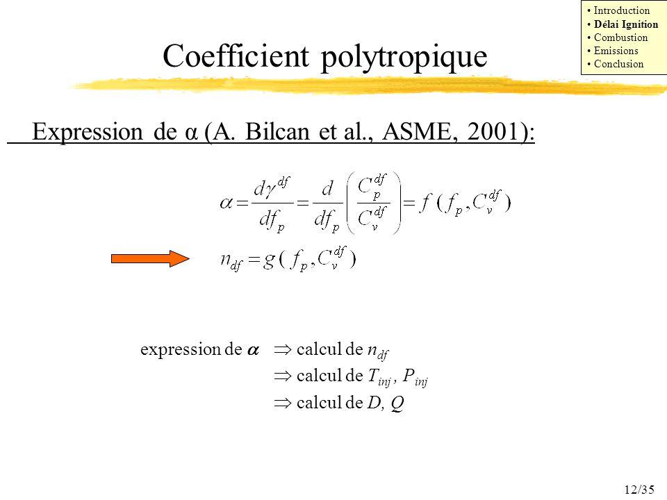 12/35 Expression de α (A. Bilcan et al., ASME, 2001): expression de calcul de n df calcul de T inj, P inj calcul de D, Q Introduction Délai Ignition C