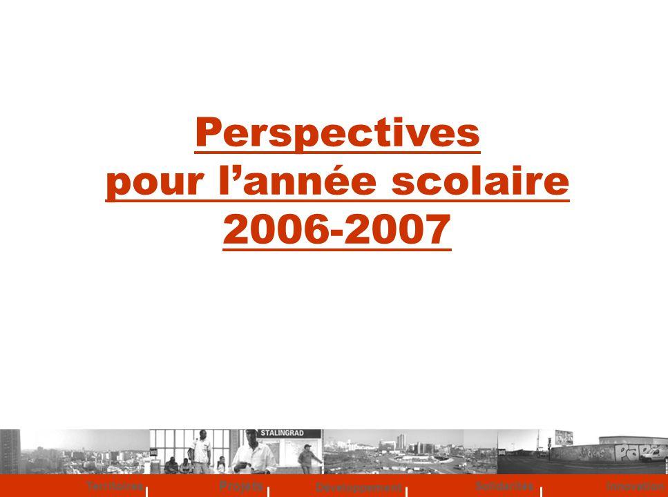 Développement Territoires Solidarités Projets Innovation Perspectives pour lannée scolaire 2006-2007