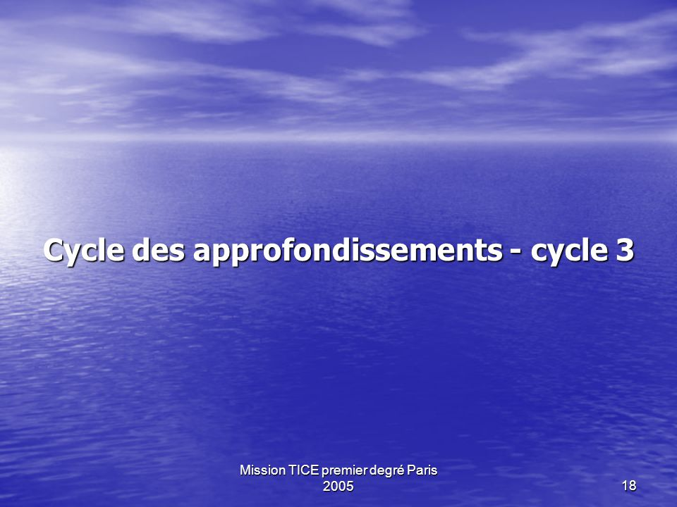Mission TICE premier degré Paris 200518 Cycle des approfondissements - cycle 3