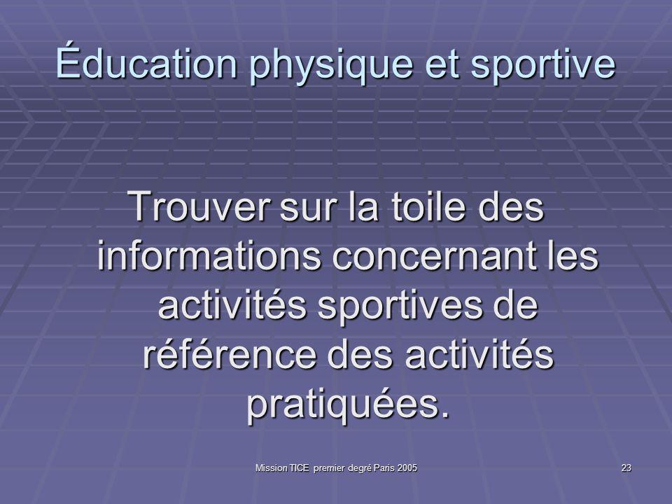 Mission TICE premier degré Paris 200523 Éducation physique et sportive Trouver sur la toile des informations concernant les activités sportives de réf