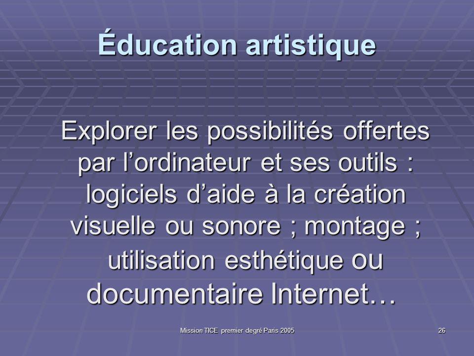 Mission TICE premier degré Paris 200526 Éducation artistique Explorer les possibilités offertes par lordinateur et ses outils : logiciels daide à la c