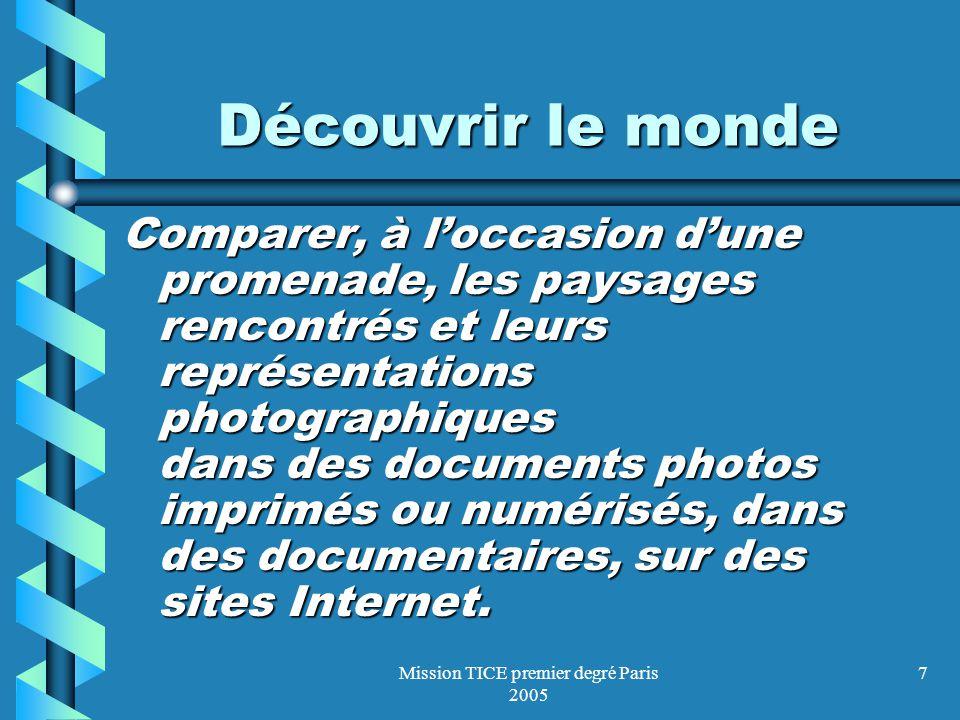 Mission TICE premier degré Paris 2005 7 Découvrir le monde Comparer, à loccasion dune promenade, les paysages rencontrés et leurs représentations phot