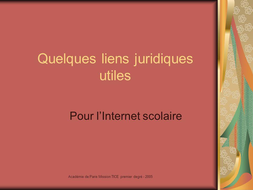 Académie de Paris Mission TICE premier degré - 2005 Le texte de référence Circulaire 2004-035 du 18 Février 2004 (BO n°9 du 26 février 2004) Lusage dInternet dans le cadre pédagogique et la protection des mineurs.