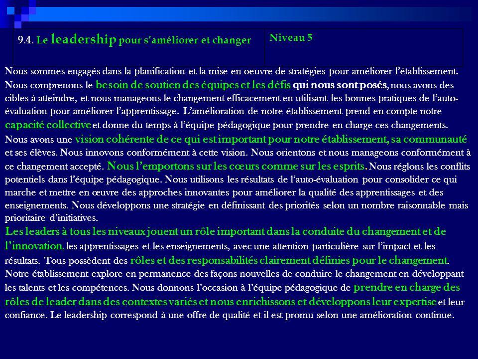 9.4. Le leadership pour saméliorer et changer Niveau 5 Nous sommes engagés dans la planification et la mise en oeuvre de stratégies pour améliorer lét