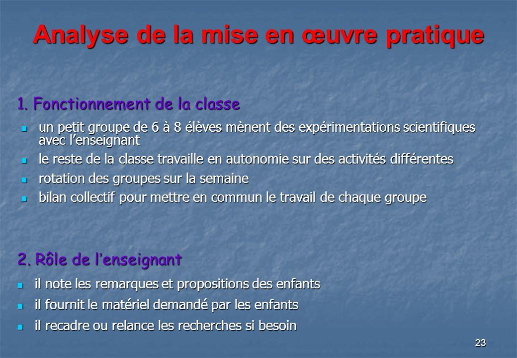 23 1. Fonctionnement de la classe un petit groupe de 6 à 8 élèves mènent des expérimentations scientifiques avec lenseignant un petit groupe de 6 à 8
