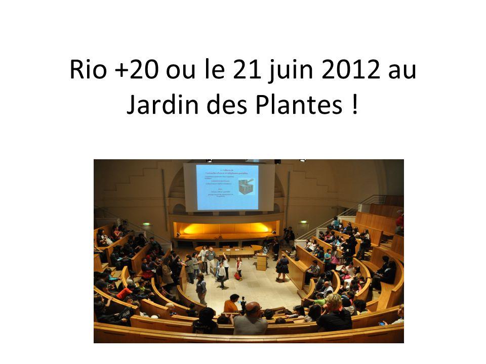 Rio +20 ou le 21 juin 2012 au Jardin des Plantes !