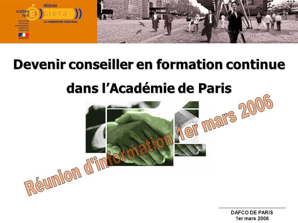 DAFCO DE PARIS 1er mars 2006 Lunivers de la formation aujourdhui Le réseau des GRETA en Ile-de-France et à Paris Conseiller en formation : quelles compétences .