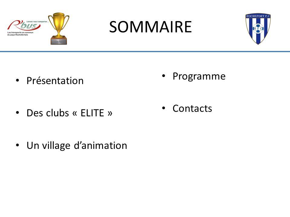 Présentation Des clubs « ELITE » Un village danimation Programme Contacts SOMMAIRE