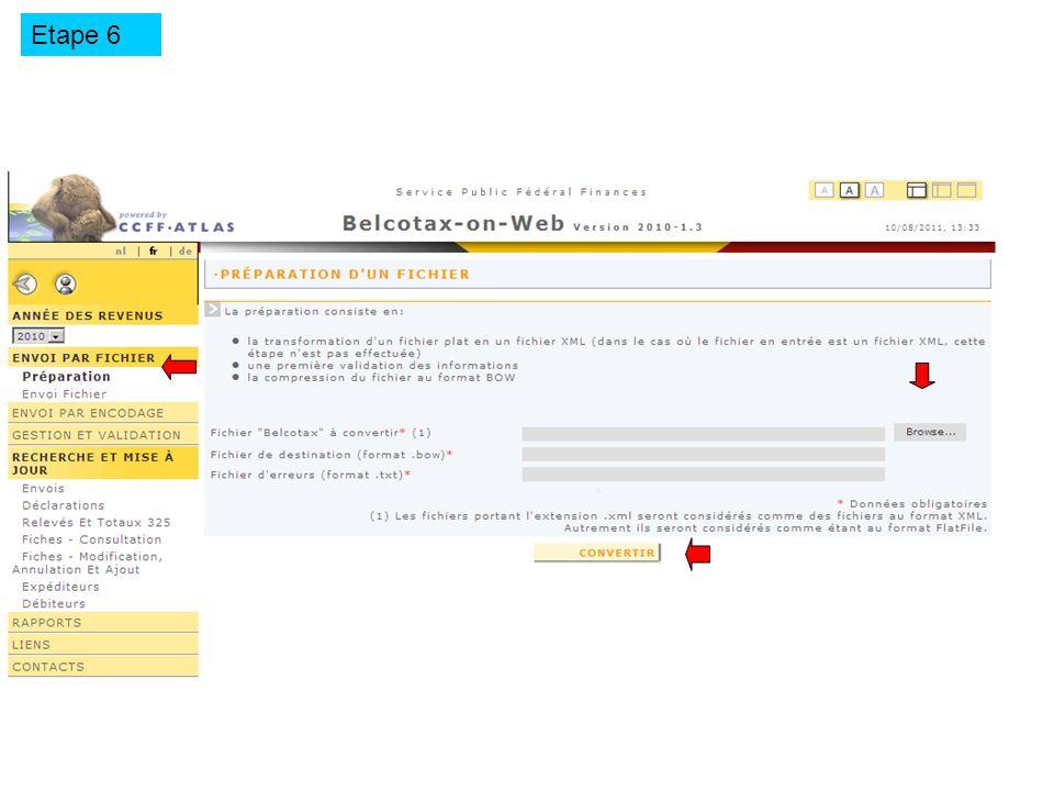 Sélectionner le fichier xml Choisir Préparation dans le menu Envoi par fichier convertir C:\Documents and Settings\test.xml C:\Documents and Settings\test.xml.bow C:\Documents and Settings\test.xml_error.txt Etape 6