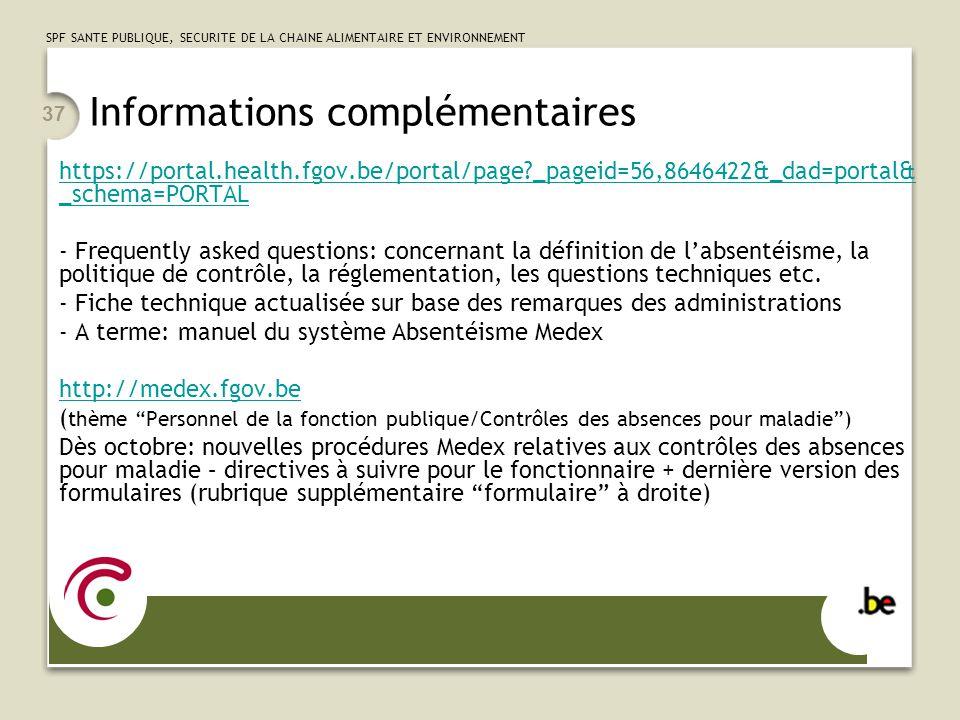 SPF SANTE PUBLIQUE, SECURITE DE LA CHAINE ALIMENTAIRE ET ENVIRONNEMENT 37 Informations complémentaires https://portal.health.fgov.be/portal/page?_page