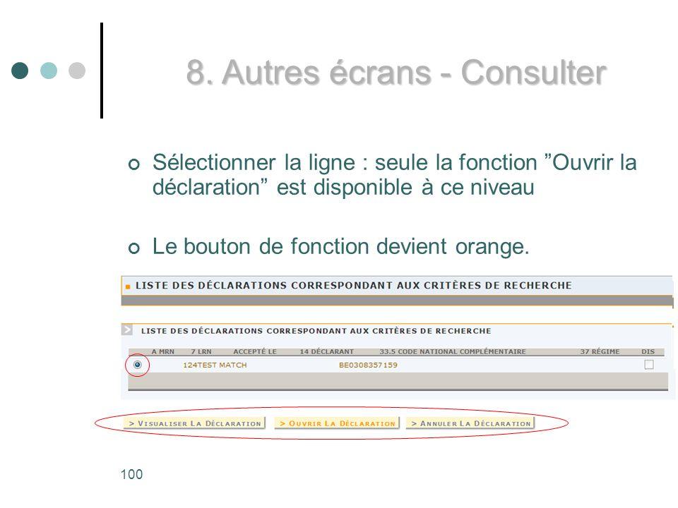 100 Sélectionner la ligne : seule la fonction Ouvrir la déclaration est disponible à ce niveau Le bouton de fonction devient orange.
