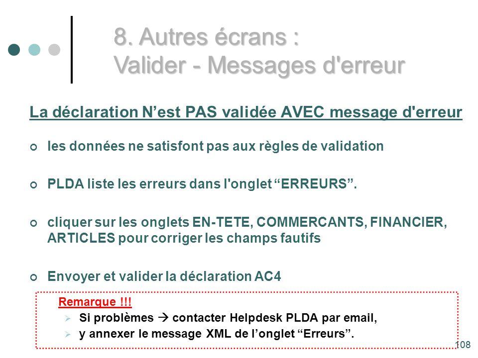 108 La déclaration Nest PAS validée AVEC message d erreur les données ne satisfont pas aux règles de validation PLDA liste les erreurs dans l onglet ERREURS.