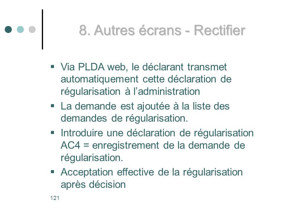Via PLDA web, le déclarant transmet automatiquement cette déclaration de régularisation à ladministration La demande est ajoutée à la liste des demandes de régularisation.