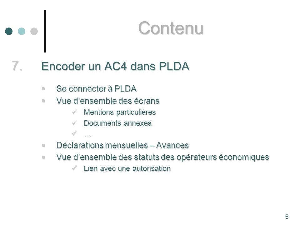 6 7. Encoder un AC4 dans PLDA Se connecter à PLDA Se connecter à PLDA Vue densemble des écrans Vue densemble des écrans Mentions particulières Mention