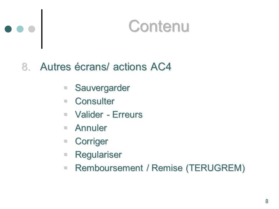 39 Les boutons au bas de lécran Sauvegarder provisoirement AC4 Sauvegarder provisoirement AC4 Pour sauvegarder les données Pour sauvegarder les données UTILISEZ SAUVEGARDER AC4 COURANT !!.