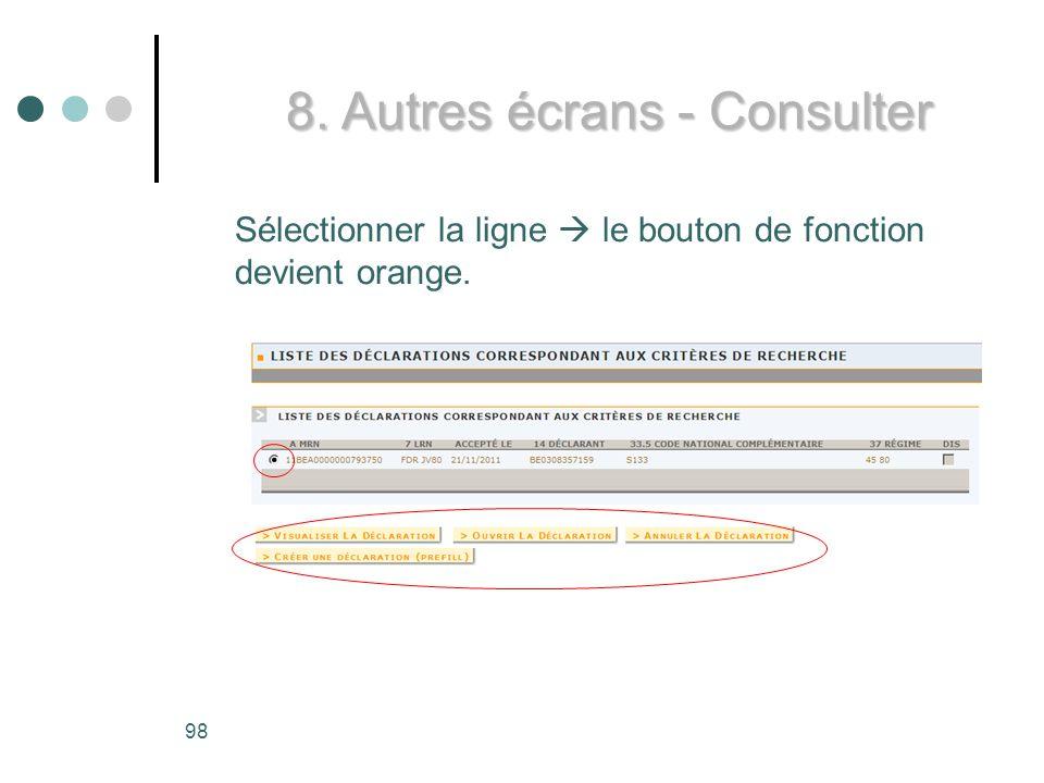 98 Sélectionner la ligne le bouton de fonction devient orange. 8. Autres écrans - Consulter