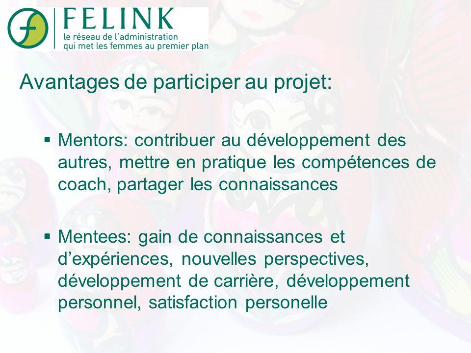 Avantages de participer au projet: Mentors: contribuer au développement des autres, mettre en pratique les compétences de coach, partager les connaiss