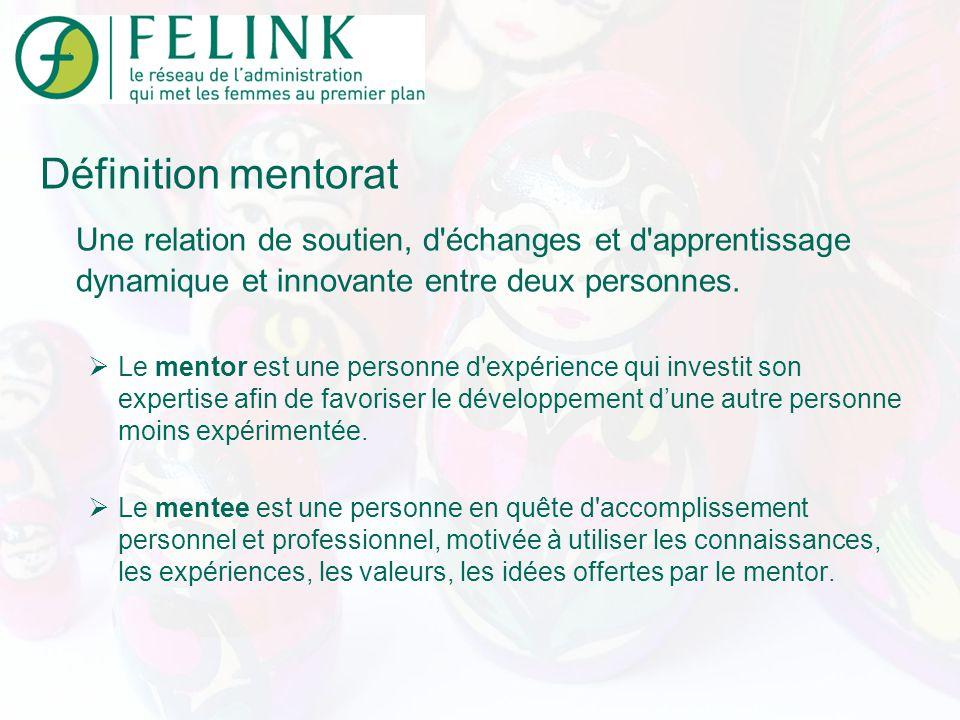 Définition mentorat Une relation de soutien, d échanges et d apprentissage dynamique et innovante entre deux personnes.