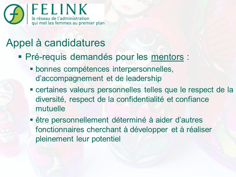 Appel à candidatures Pré-requis demandés pour les mentors : bonnes compétences interpersonnelles, daccompagnement et de leadership certaines valeurs p