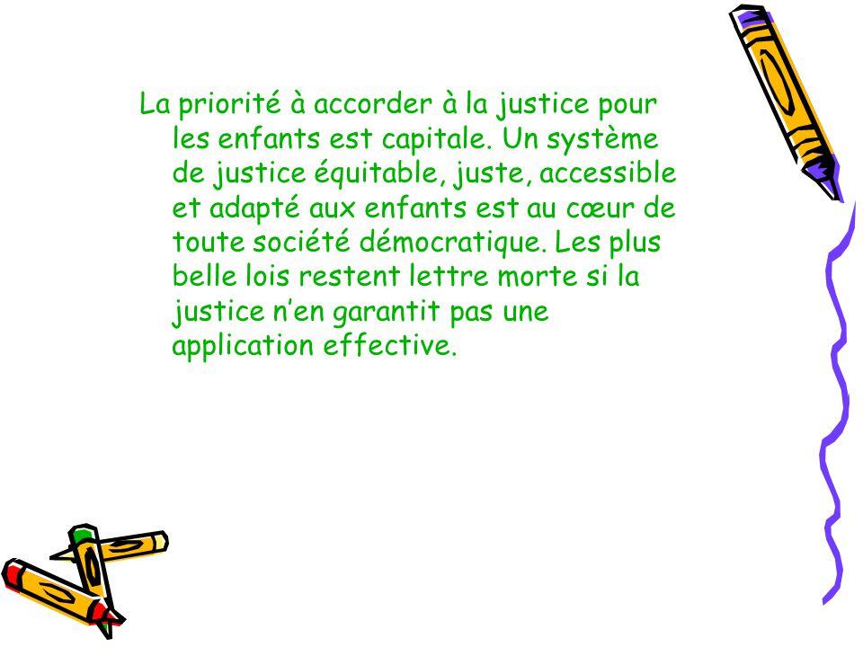 La priorité à accorder à la justice pour les enfants est capitale.