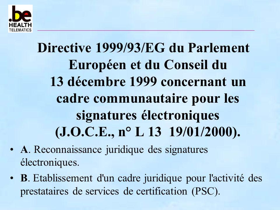 Directive 1999/93/EG du Parlement Européen et du Conseil du 13 décembre 1999 concernant un cadre communautaire pour les signatures électroniques (J.O.
