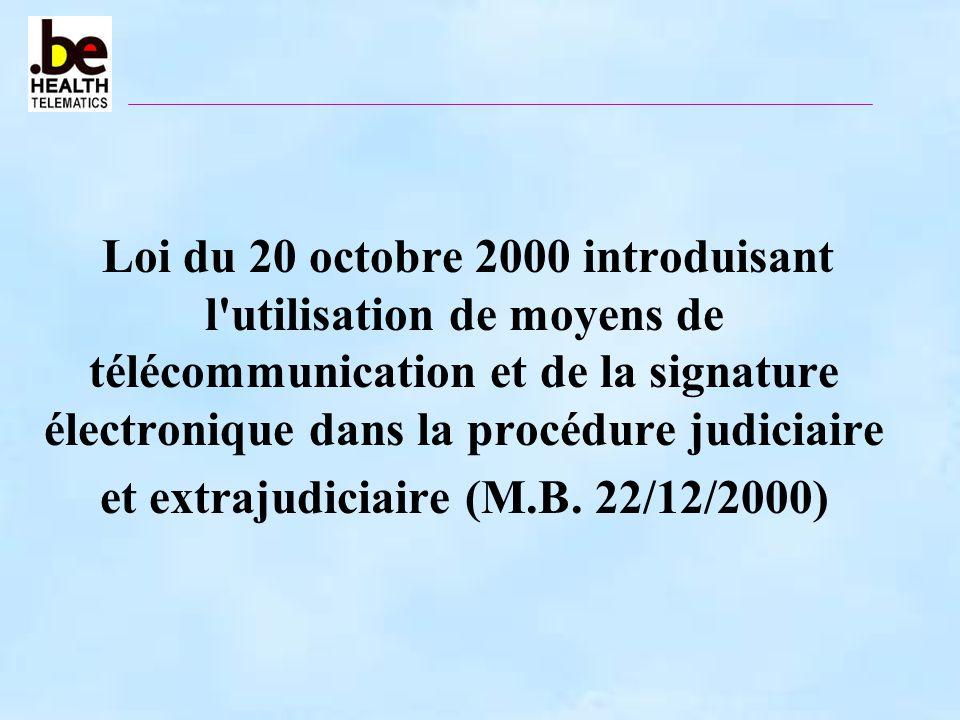Loi du 20 octobre 2000 introduisant l'utilisation de moyens de télécommunication et de la signature électronique dans la procédure judiciaire et extra