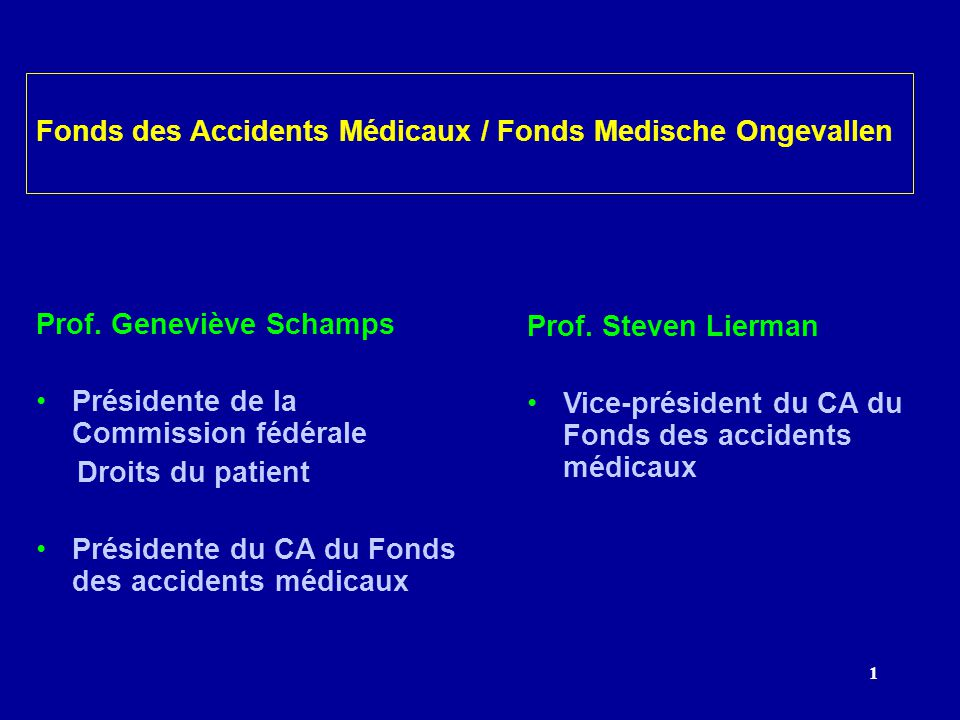 1 Fonds des Accidents Médicaux / Fonds Medische Ongevallen Prof.