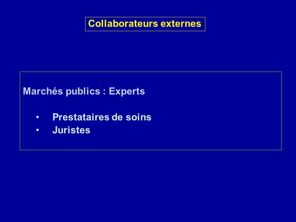 Marchés publics : Experts Prestataires de soins Juristes Collaborateurs externes