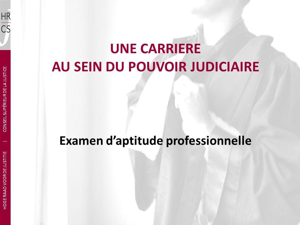 Examen en deux parties: Partie écrite: – Résolution dun casus dans la matière choisie par le candidat – Tests psychologiques Partie orale HOGE RAAD VOOR DE JUSTITIE | CONSEIL SUPÉRIEUR DE LA JUSTICE Examen daptitude professionnelle