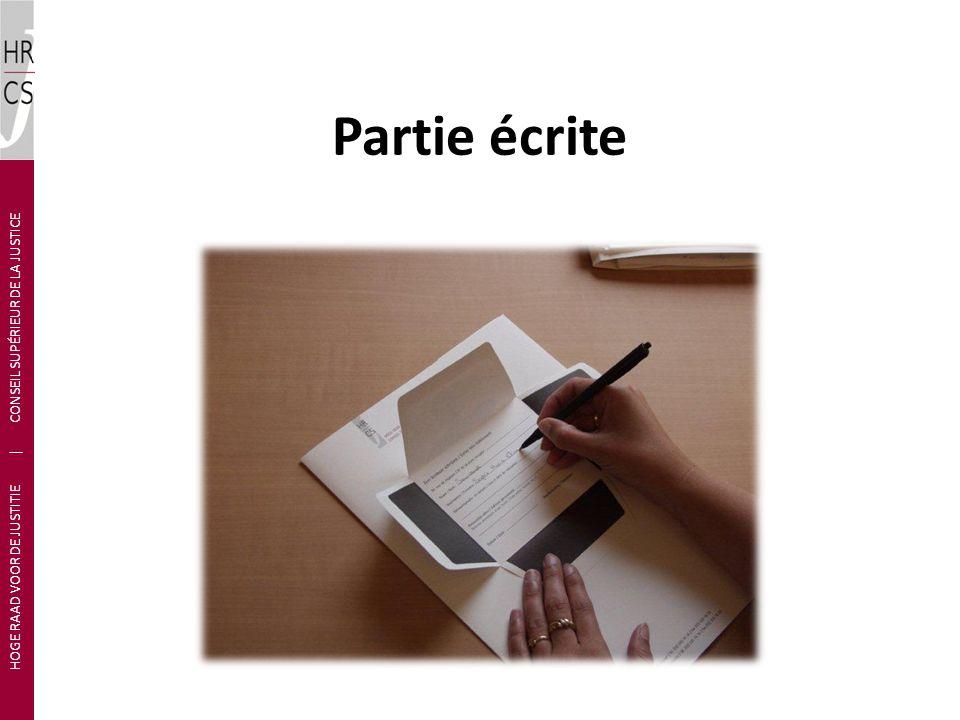 Partie écrite HOGE RAAD VOOR DE JUSTITIE | CONSEIL SUPÉRIEUR DE LA JUSTICE