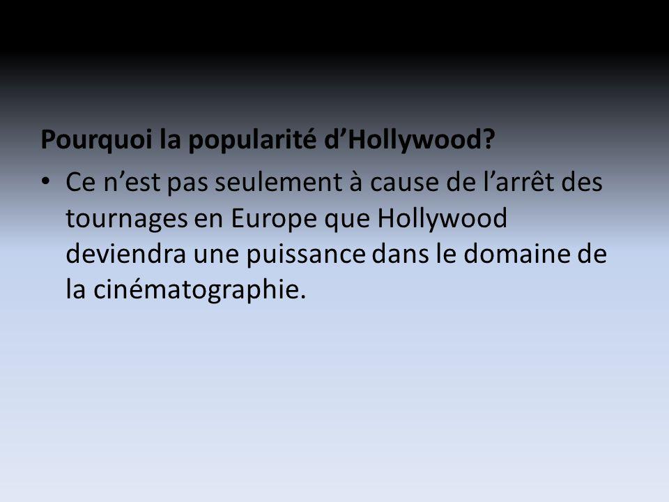 Pourquoi la popularité dHollywood.