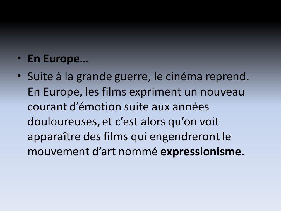 En Europe… Suite à la grande guerre, le cinéma reprend.