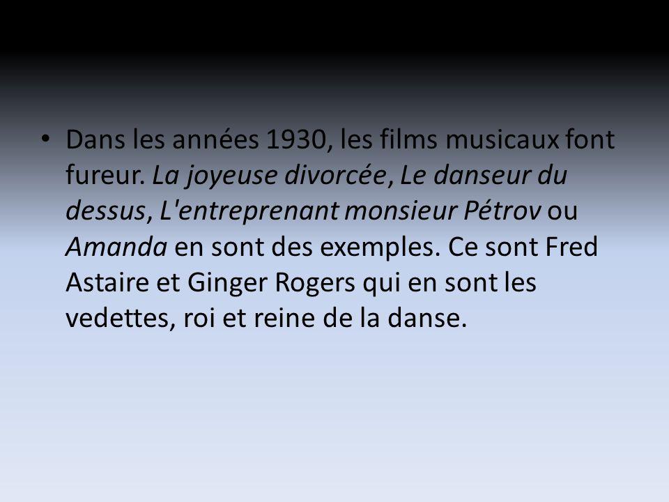 Dans les années 1930, les films musicaux font fureur.