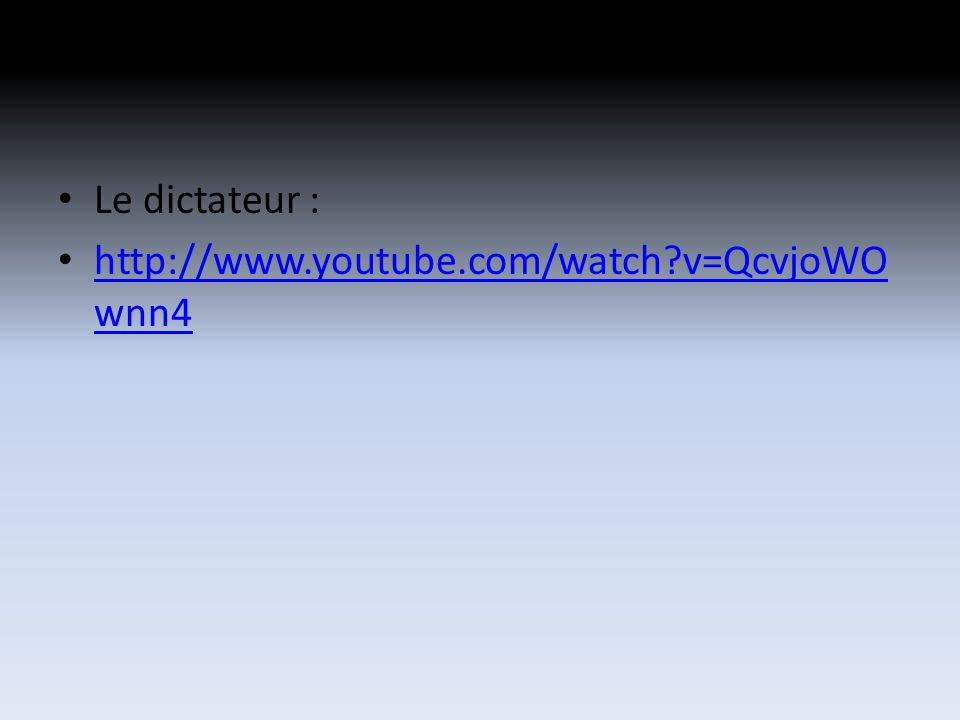 Le dictateur : http://www.youtube.com/watch?v=QcvjoWO wnn4 http://www.youtube.com/watch?v=QcvjoWO wnn4