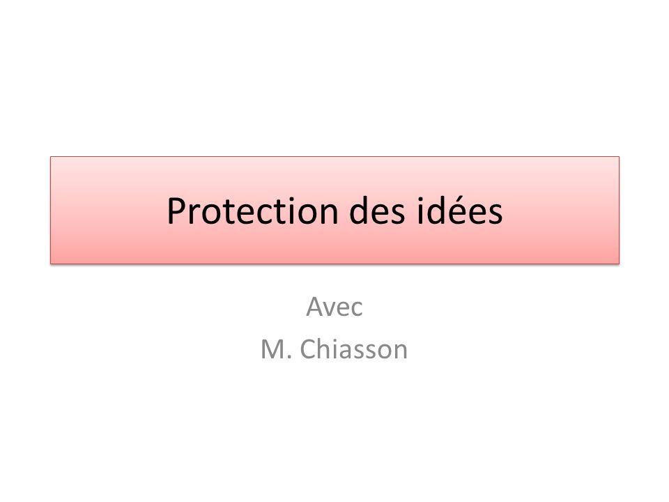 Protection des idées Avec M. Chiasson